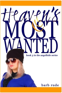 Heaven's Most Wanted--Available now!